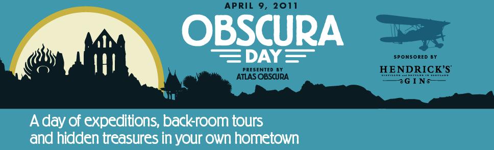 Obscura Day - April 9, 2011